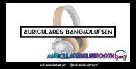 mejores auriculares BANG & OLUFSEN