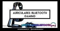 cascos inalámbricos bluetooth gaming