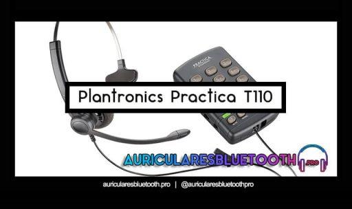 opinión y análisis Plantronics practica t110
