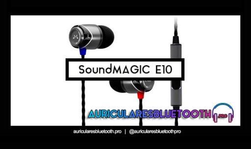 opinión y análisis auriculares soundmagic e10
