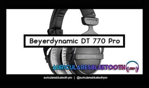 opinión y análisis auriculares beyerdynamic dt 770 pro