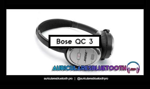 opinión y análisis auriculares bose quietcomfort 3