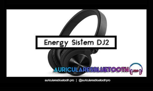opinión y análisis auriculares energy sistem dj2