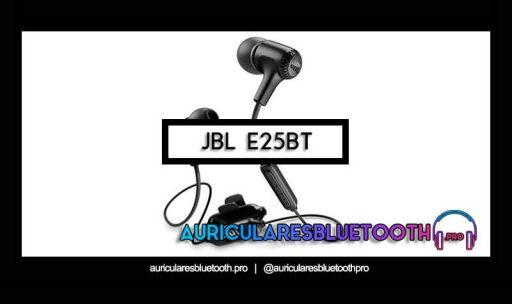 opinión y análisis auriculares jbl e25bt