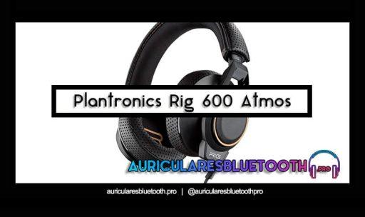 opinión y análisis auriculares plantronics rig 600 atmos
