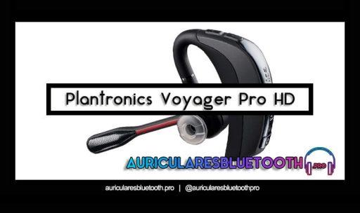 opinión y análisis auriculares plantronics voyager pro hd