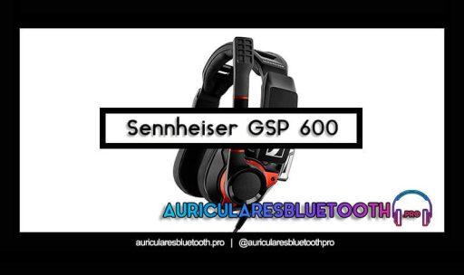 comprar auriculares sennheiser gsp 600