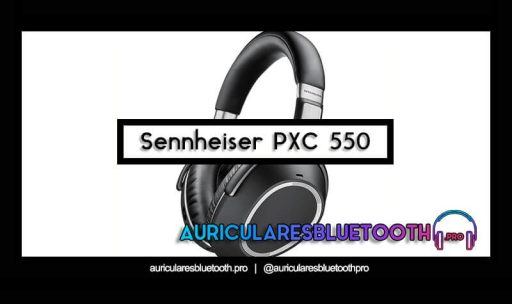 comprar auriculares sennheiser pxc 550