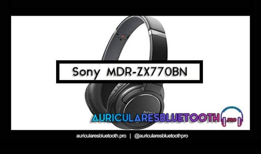 opinión y análisis auriculares sony mdr zx770bn