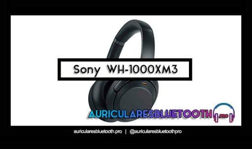 opinión y análisis auriculares sony wh-1000xm3