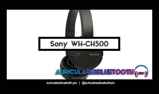 opinión y análisis auriculares sony wh ch500