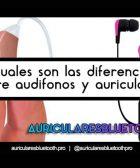 ¿Cuáles son las diferencias entre audífonos y auriculares
