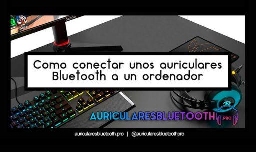 Cómo conectar unos auriculares Bluetooth a un ordenador