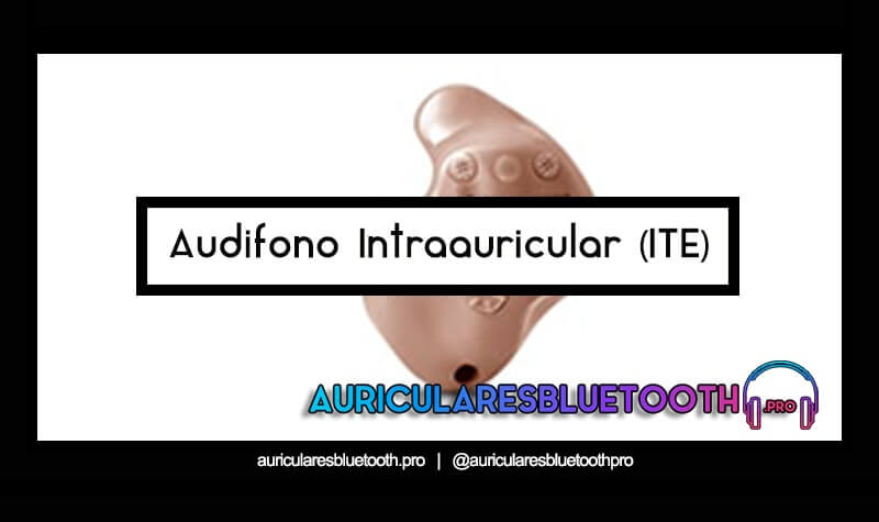 audifono Intraauricular (ITE)