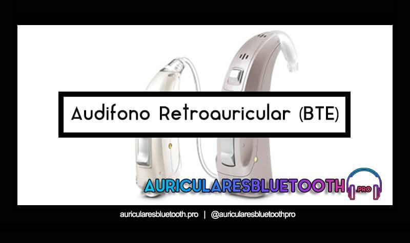 audifono Retroauricular BTE
