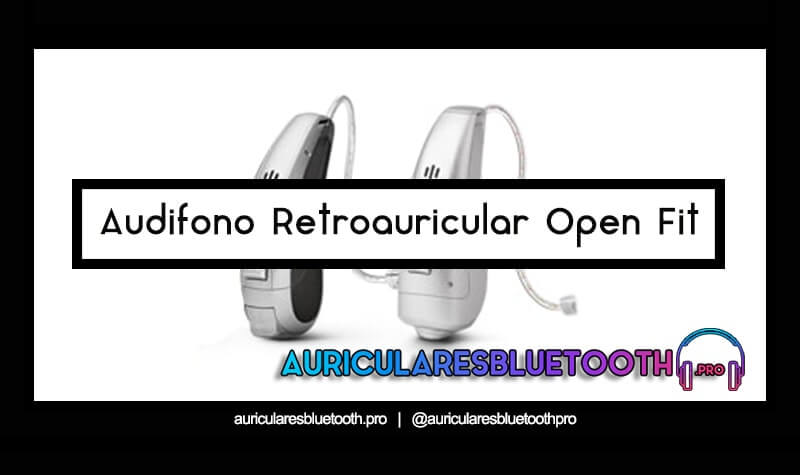 audifono Retroauricular open fit