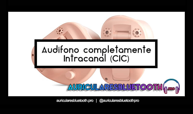 audifono completamente intracanal (CIC)